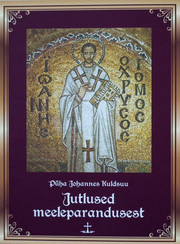 Puha Johannes Kuldsuu Jutlused Meeleparandusest