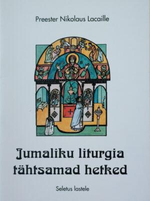 Jumaliku liturgia tähtsamad hetked